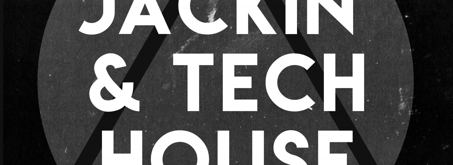 Jackin' & Tech House – OUT NOW!!