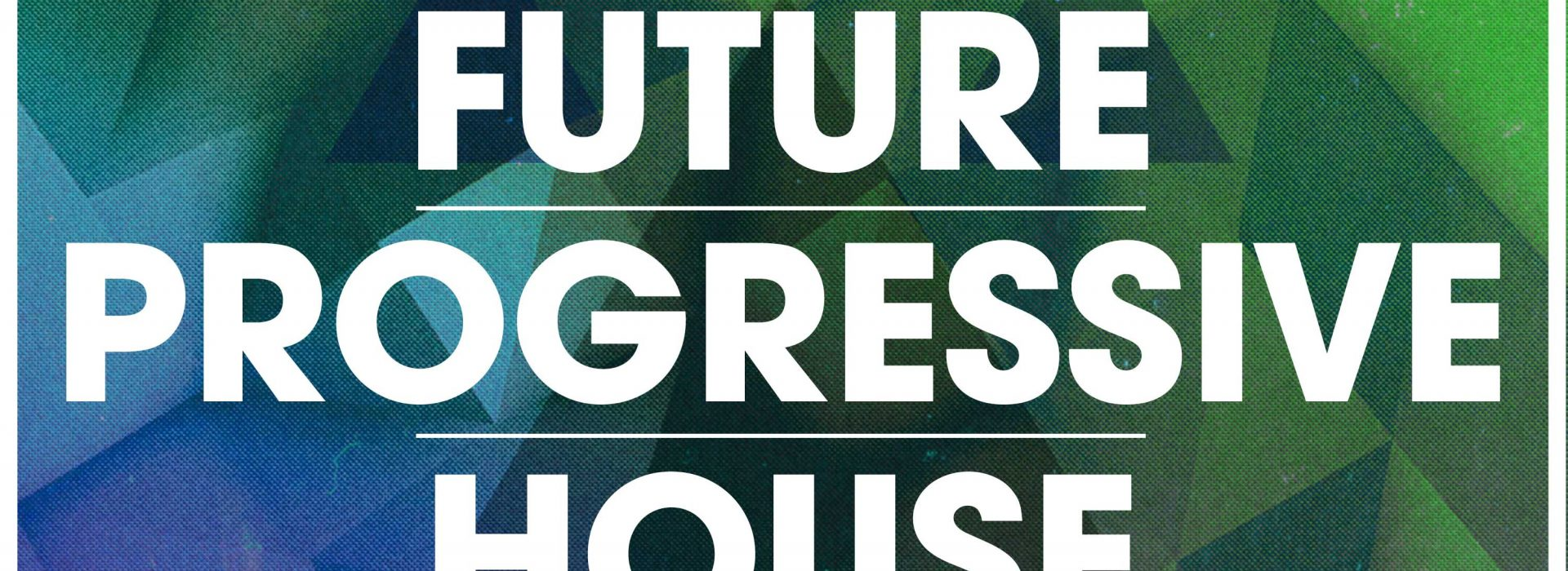 Future Progressive House – OUT NOW!!