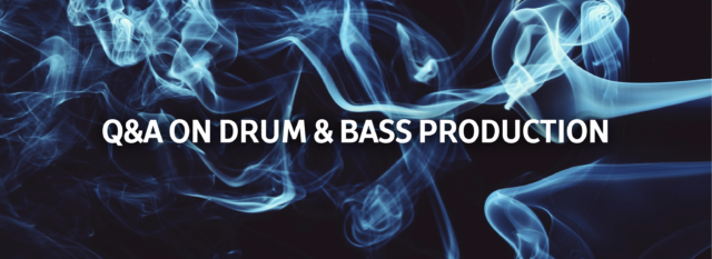 Q&A on Drum & Bass Production