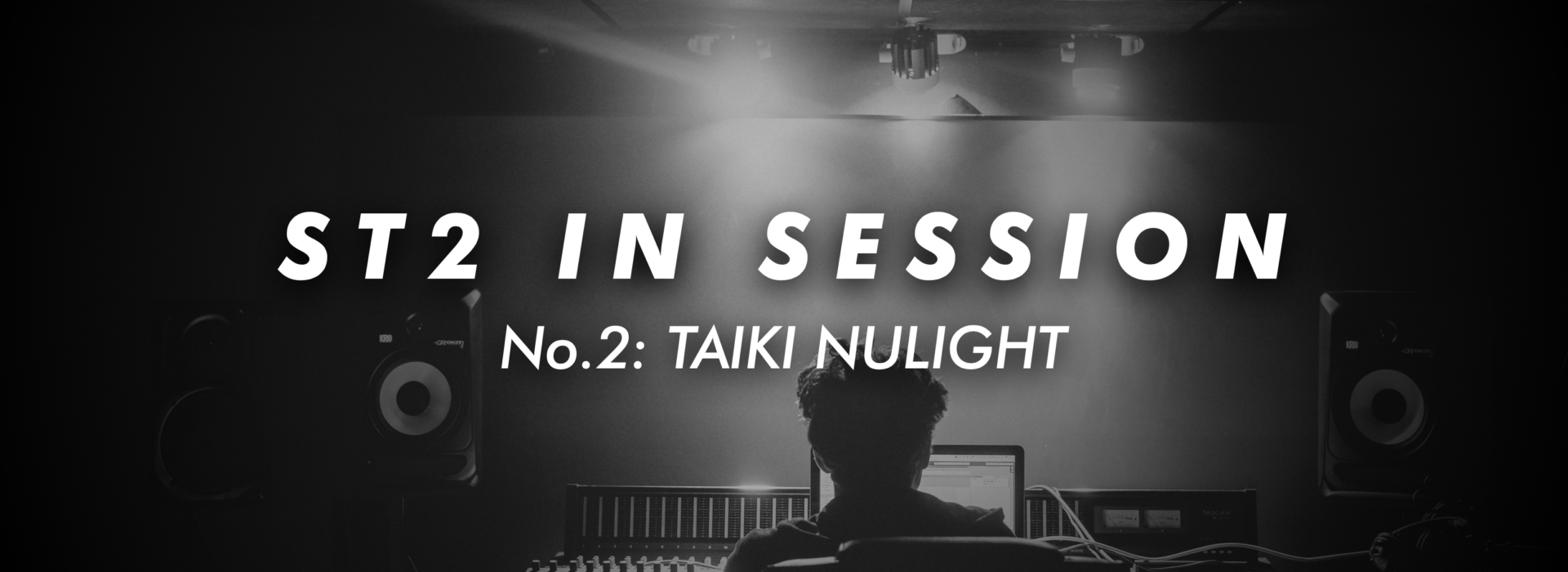 ST2 In Session No. 2: TAIKI NULIGHT